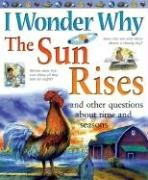 9780753459645: I Wonder Why the Sun Rises and Other Questions about Time and Seasons
