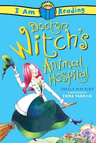 Dr Witch's Animal Hospital (I AM READING): Bird, Sheila