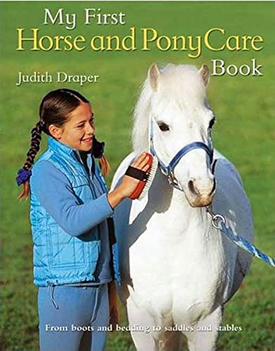 My First Horse and Pony Care Book (9780753459898) by Draper, Judith; Edwards, Elwyn Hartley; Roberts, Matthew