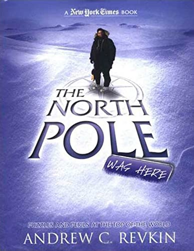 9780753459935: The North Pole Was Here: Puzzles and Perils at the Top of the World (New York Times)
