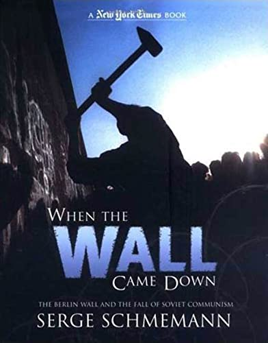 9780753459942: New York Times When the Wall Came Down: The Berlin Wall and the Fall of Soviet Communism