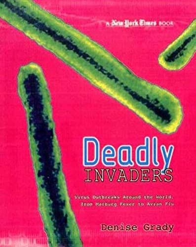 9780753459959: New York Times Deadly Invaders: Virus Outbreaks Around the World, from Marburn Fever to Avian Flu