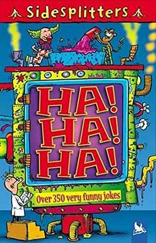 9780753460030: Ha! Ha! Ha!: Over 350 Very Funny Jokes (Sidesplitters)