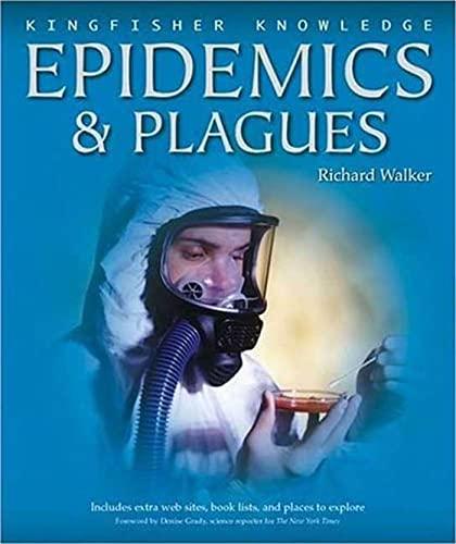 Epidemics and Plagues (Kingfisher Knowledge): Walker, Richard