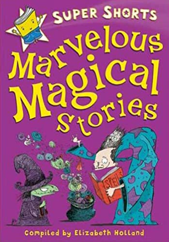 Marvelous Magical Stories (Super Shorts)