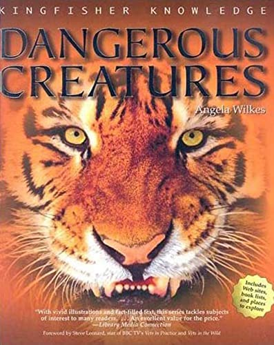 Dangerous Creatures (Kingfisher Knowledge): Wilkes, Angela