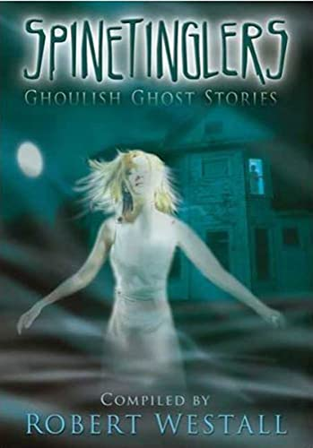 Spinetinglers: Ghoulish Ghost Stories: Various
