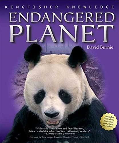 Kingfisher Knowledge: Endangered Planet: Burnie, David, Juniper, Tony