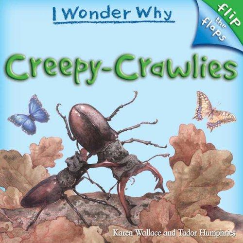 Flip The Flaps: Creepy Crawlies (I Wonder Why (Flip the Flaps))