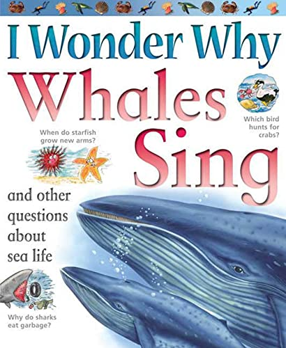 9780753462331: I Wonder Why Whales Sing: and Other Questions About Sea Life