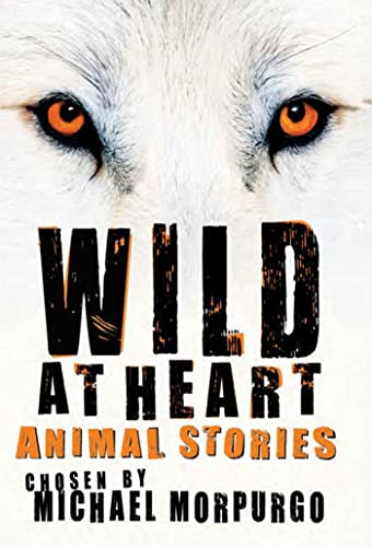 9780753462447: Wild at Heart: Animal Stories