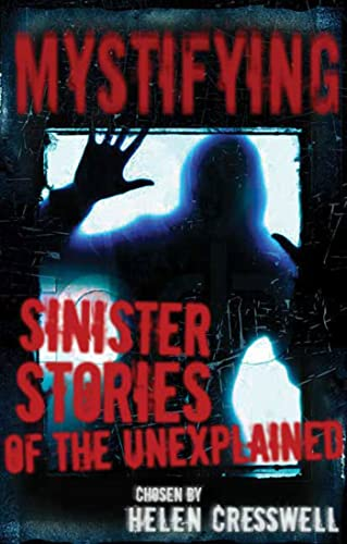 Mystifying: Sinister Stories of the Unexplained: Helen Cresswell