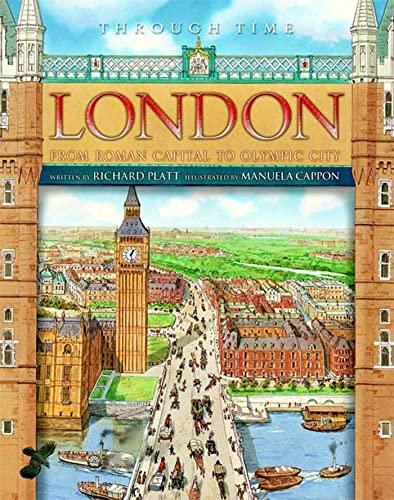 Through Time: London (9780753462553) by Richard Platt