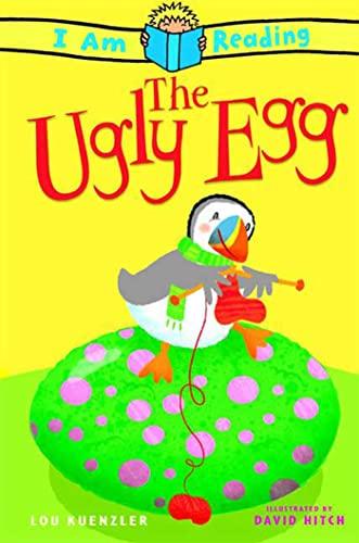 The I Am Reading: Ugly Egg: Kuenzler, Lou
