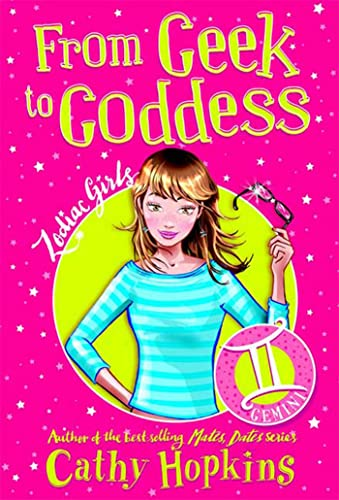 9780753463239: From Geek to Goddess (Zodiac Girls)