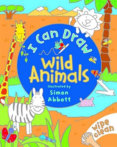 I Can Draw: Wild Animals: Illustrator-Simon Abbott