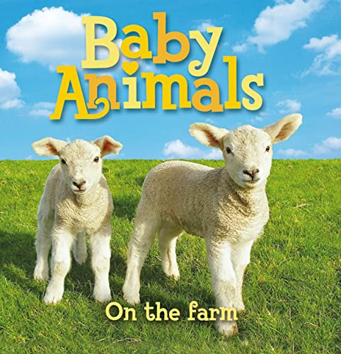 9780753464571: Baby Animals On The Farm