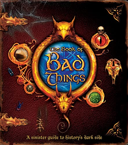 9780753464649: The Book of Bad Things: A sinister guide to history's dark side