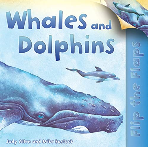 Flip The Flaps: Whales and Dolphins (9780753464977) by Judy Allen