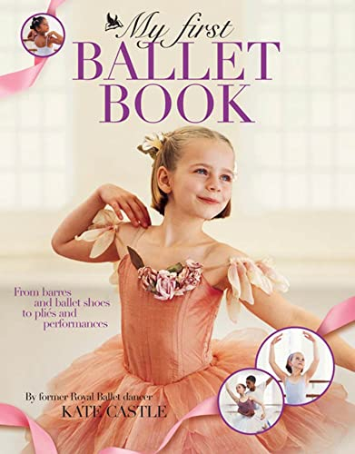 My First Ballet Book: Castle, Kate