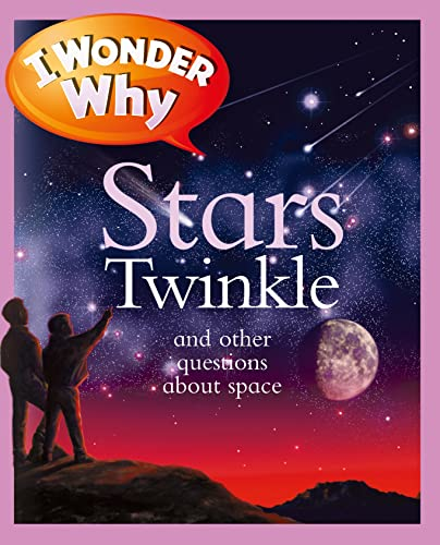 I Wonder Why Stars Twinkle: And Other Questions about Space: Stott, Carole