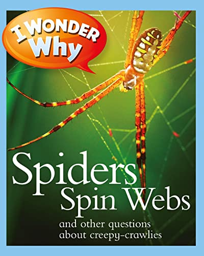 9780753465240: I Wonder Why Spiders Spin Webs: And Other Questions About Creepy Crawlies