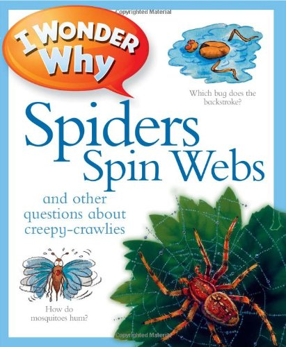 9780753465554: I Wonder Why Spiders Spin Webs: And Other Questions About Creepy Crawlies