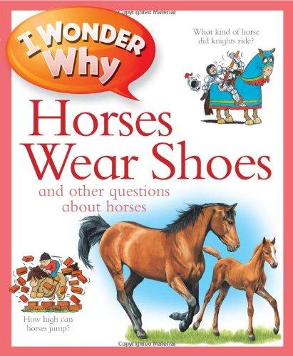 9780753465578: I Wonder Why Horses Wear Shoes