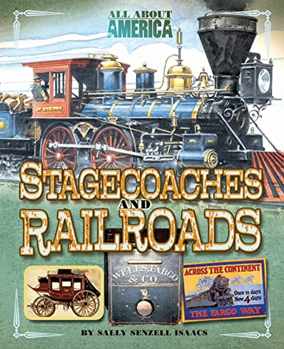 9780753466964: Stagecoaches and Railroads (All about America (Hardcover))