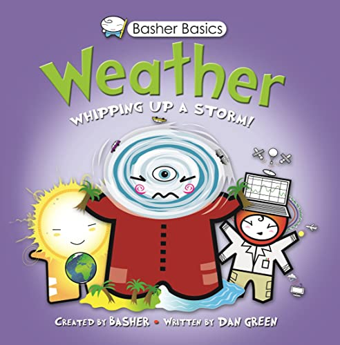 9780753468265: Basher Basics: Weather: Whipping up a storm!