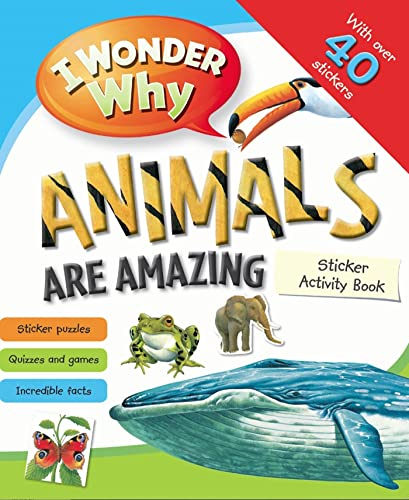 9780753468302: I Wonder Why Animals Are Amazing Sticker Activity Book