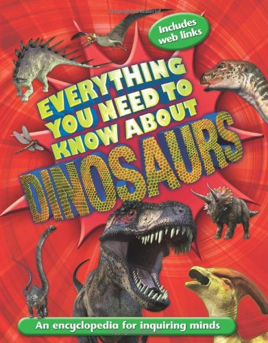 9780753468319: Everything You Need to Know About Dinosaurs