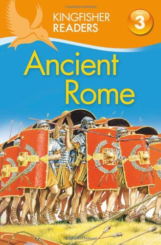 Kingfisher Readers L3: Ancient Rome: Steele, Philip