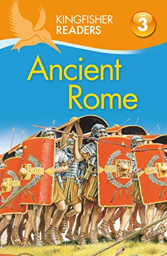 9780753469040: Kingfisher Readers L3: Ancient Rome (Kingfisher Readers. Level 3)