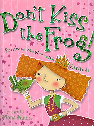 9780753469460: Don't Kiss the Frog!: Princess Stories With Attitude