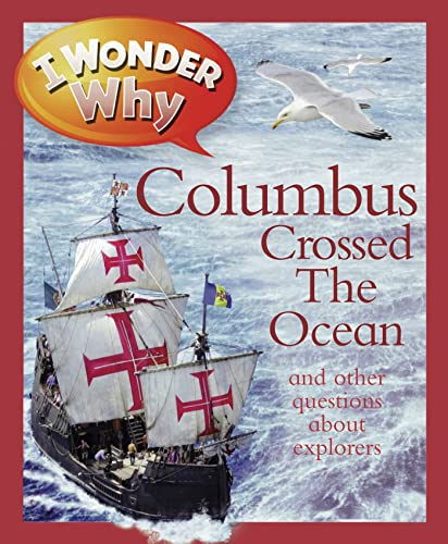 9780753469521: I Wonder Why Columbus Crossed the Ocean: And Other Questions about Explorers