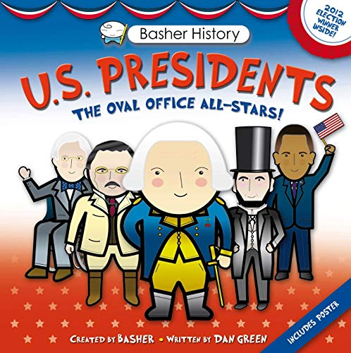9780753469644: U.S. Presidents: The Oval Office All-Stars! [With Poster] (Basher History)