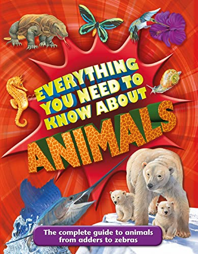 9780753469750: Everything You Need to Know about Animals: A First Enyclopedia for Budding Zoologists