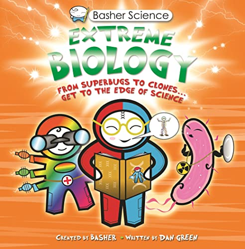 9780753470503: Basher Science: Extreme Biology: From Superbugs to Clones ... Get to the Edge of Science