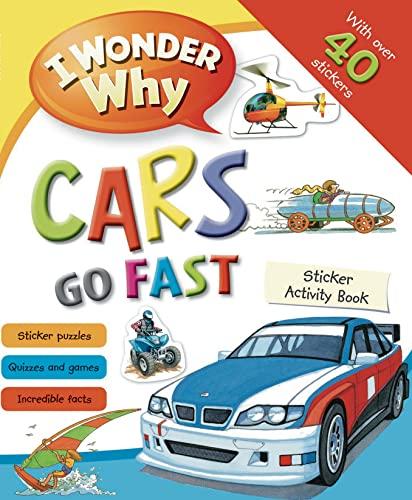 9780753471418: I Wonder Why Cars Go Fast Sticker Activity Book