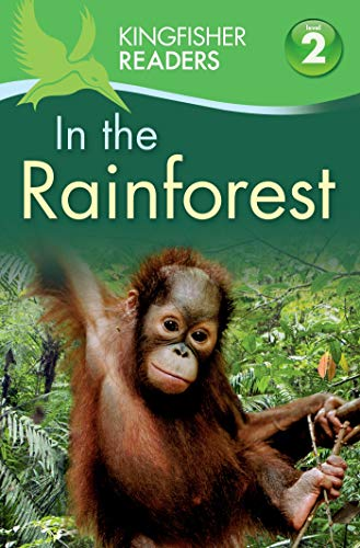 Kingfisher Readers L2: In the Rainforest: Claire Llewellyn