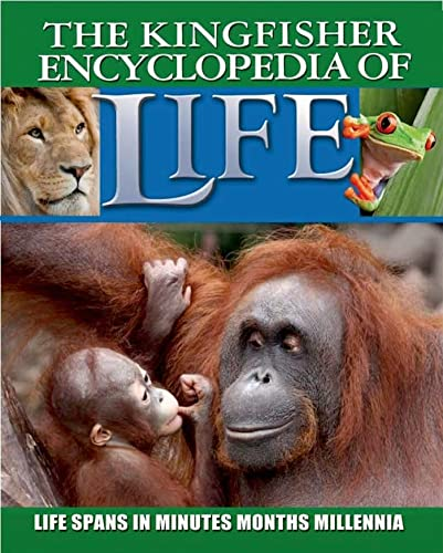 9780753471937: Kingfisher Encyclopedia of Life: Life Spans in Minutes, Months, Millennia