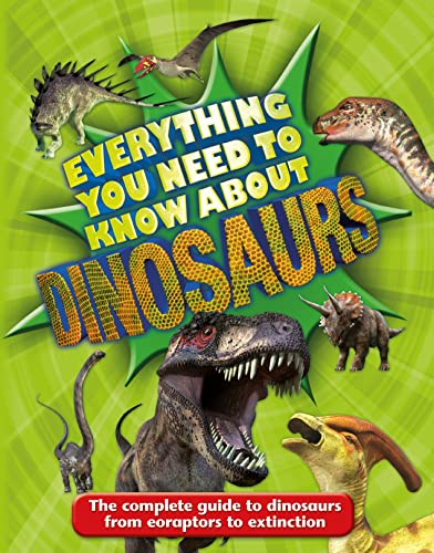 9780753473092: Everything You Need to Know about Dinosaurs