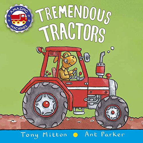 9780753473962: Tremendous Tractors (Amazing Machines)