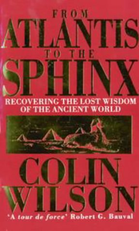 9780753500644: From Atlantis to the Sphinx: Recovering the Lost Wisdom of the Ancient World