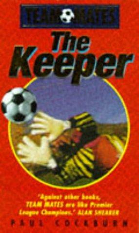The Keeper (Team Mates): Paul Cockburn