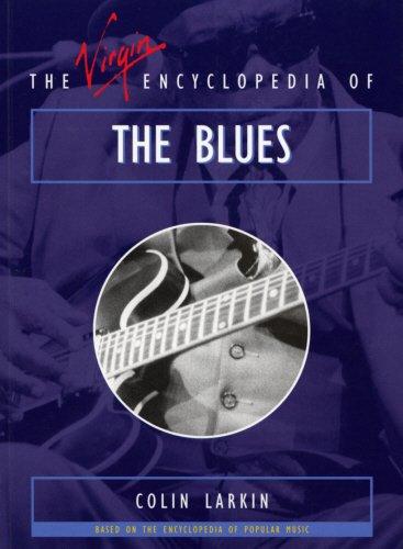 9780753502266: The Virgin Encyclopedia of The Blues (Virgin Encyclopedias of Popular Music)