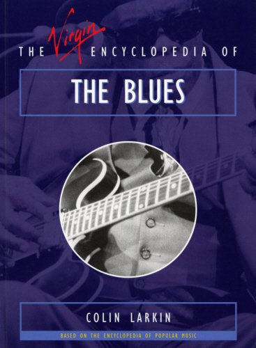 The Virgin Encyclopedia of the Blues (Virgin Encyclopedias of Popular Music) (9780753502266) by Larkin, Colin