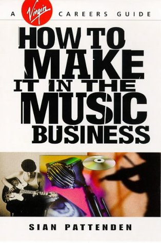 9780753502358: How To Make it in the Music Business (Virgin careers guides)
