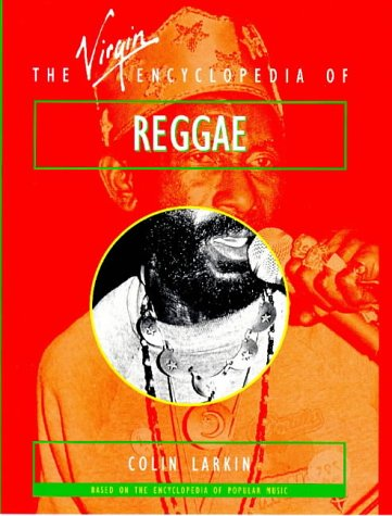 The Virgin Encyclopedia of Reggae (Virgin Encyclopedias of Popular Music) (9780753502426) by Larkin, Colin